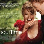 """An Extraordinary, Ordinary Life…The Movie """"About Time"""""""